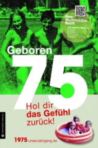 Geboren 75 - Das Multimedia-Buch