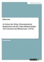 In Zeiten der Krise. Protestantische Reaktionen auf die Club-of-Rome-Studie Die Grenzen des Wachstums (1972)