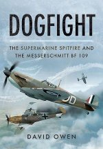 Dogfight: The Supermarine Spitfire and the Messerschmitt BF1
