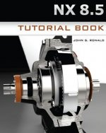 Nx 8.5 Tutorial Book