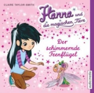 Hanna und die magischen Tiere - Der schimmernde Feenflügel