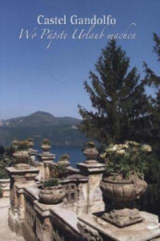 Castel Gandolfo - Wo Päpste Urlaub machen