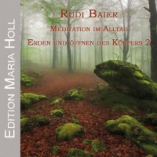 Meditation im Alltag -  Erden und Öffnen des Körpers. Tl.2