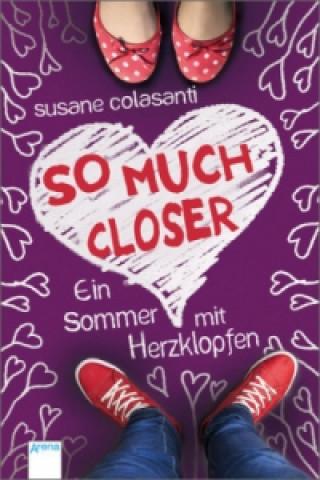 So Much Closer, deutsche Ausgabe