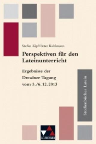 Perspektiven für den Lateinunterricht