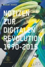 Notizen zur Digitalen Revolution 1990 - 2015