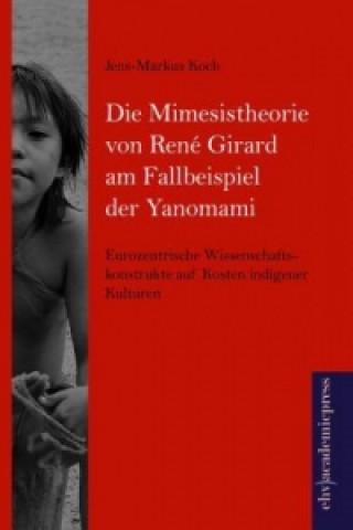 Die Mimesistheorie von René Girard am Fallbeispiel der Yanomami