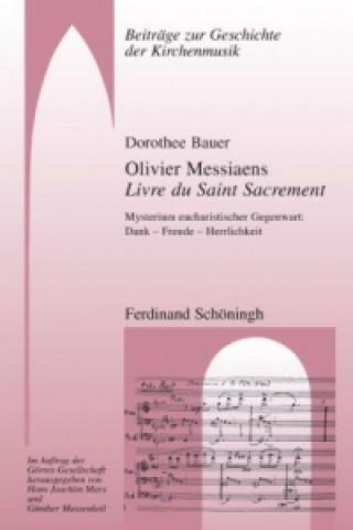 Olivier Messiaens Livre du Saint Sacrement