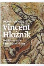 Vincent Hložník – Posolstvá a vízie / Messages and Visions
