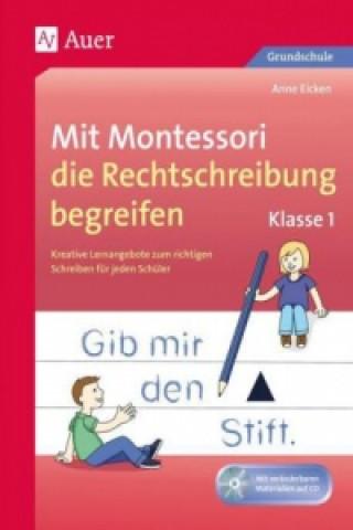 Mit Montessori die Rechtschreibung begreifen, Klasse 1