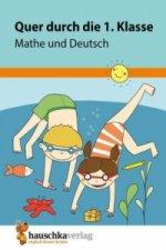 Quer durch die 1. Klasse, Mathe und Deutsch - Übungsblock
