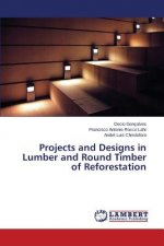 Projects and Designs in Lumber and Round Timber of Reforestation