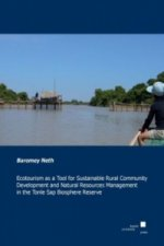 Ecotourism as a Tool for Sustainable Rural Community Development and Natural Resources Management in the Tonle Sap Biospere Reserve