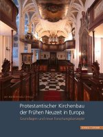 Protestantischer Kirchenbau der Frühen Neuzeit in Europa / Protestant Church Architecture in Early Modern Europe