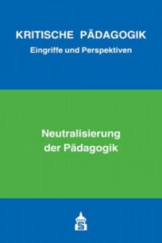 Neutralisierung der Pädagogik