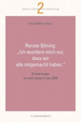Renate Böning: Ich wundere mich nur, dass wir alle mitgemacht haben.