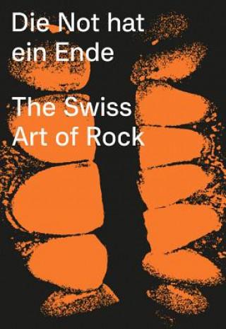 Die Not hat ein Ende - The Swiss Art of Rock