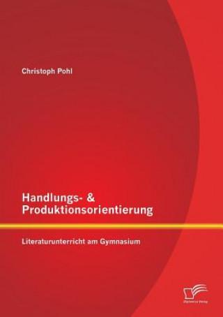 Handlungs- & Produktionsorientierung