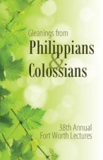 Gleanings from Philippians & Colossians
