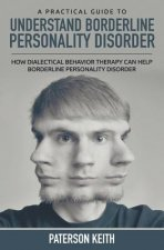 Practical Guide to Understand Borderline Personality Disorder
