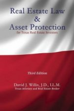 Real Estate Law & Asset Protection for Texas Real Estate Investors - Third Edition
