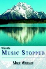 When the Music Stopped