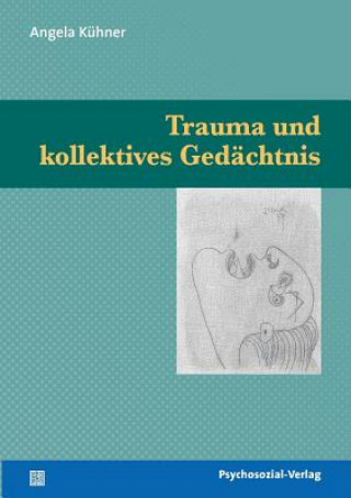 Trauma Und Kollektives Ged chtnis