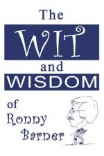 Wit and Wisdom of Ronny Barner