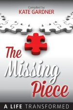 Missing Piece - A Life Transformed