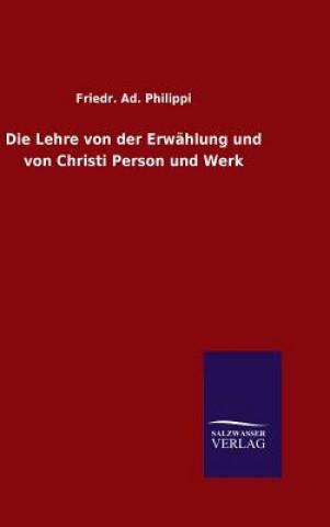 Lehre Von Der Erwahlung Und Von Christi Person Und Werk
