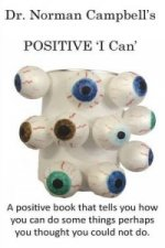 Dr. Norman Campbell's Positive 'i Can'