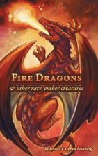 Fire Dragons & Other Rare Ember Creatures