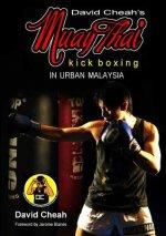 David Cheah's Muay Thai Kick Boxing