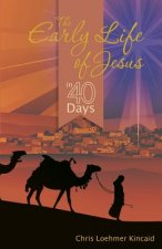 Early Life of Jesus in 40 Days