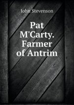 Pat M'Carty. Farmer of Antrim
