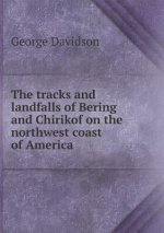 The tracks and landfalls of Bering and Chirikof on the northwest coast of America