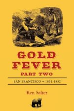 GOLD FEVER Part Two: San Francisco 1851-1852