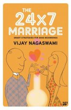 24x7 Marriage: Smart Strategies for Good Beginnings