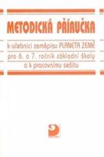 Planeta Země - Zeměpis pro 6. a 7.ročník pro ZŠ - metodická příručka