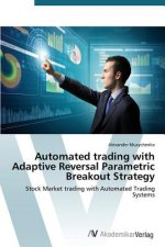 Automated trading with Adaptive Reversal Parametric Breakout Strategy