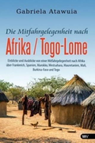 Die Mitfahrgelegenheit nach Afrika - Togo-Lome