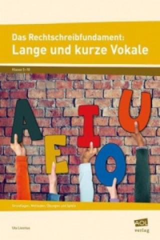 Das Rechtschreibfundament: Lange und kurze Vokale