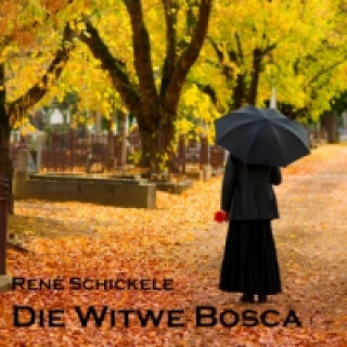 Die Witwe Bosca