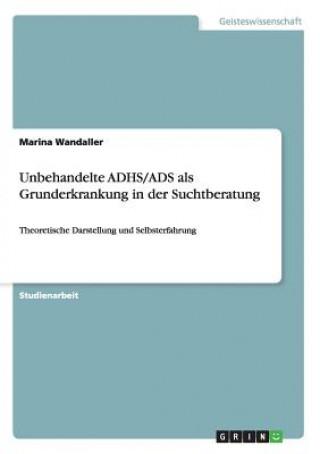 Unbehandelte ADHS/ADS als Grunderkrankungin der Suchtberatung
