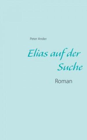 Elias auf der Suche