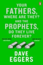 Your Fathers, Where are They? and the Prophets, Do They Live