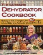 Ultimate Dehydrator Cookbook