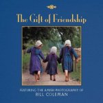 Gift of Friendship: the Amish Photography of Bill Coleman