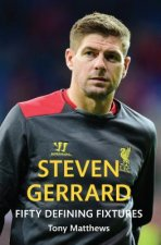 Steven Gerrard: Fifty Defining Fixtures