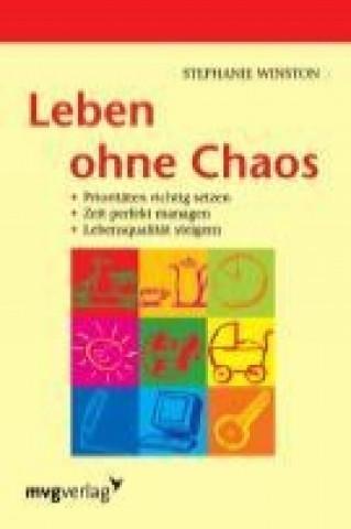 Leben ohne Chaos